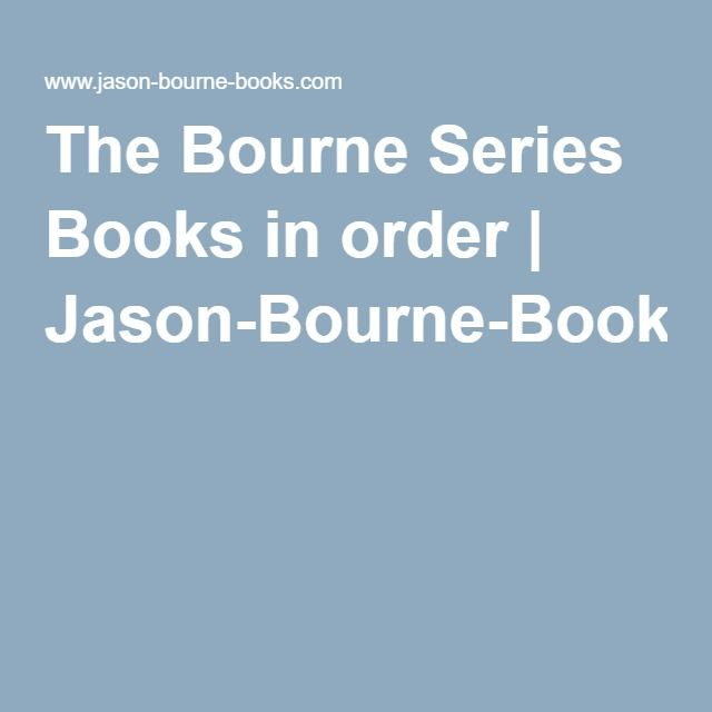 The Bourne Series Books in order | Jason-Bourne-Books.com