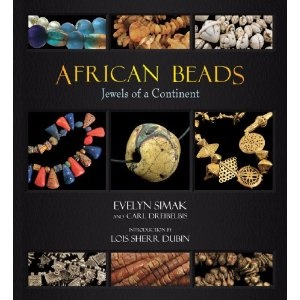 African Beads: Jewels of a Continent - by   Evelyn Simak, Carl Dreibelbis, Lois Sherr Dubin intro. - Africa Direct; First edition, 2010 - 216pp - - - first book ever published to deal exclusively with African-made beads