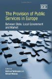 The Provision of Public Services in Europe : Between State, Local Government and Market