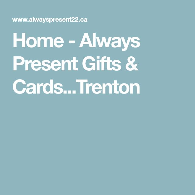Home - Always Present Gifts & Cards...Trenton