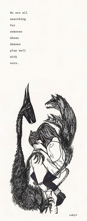we are all searching for someone whose demons play well with ours, words, quotes