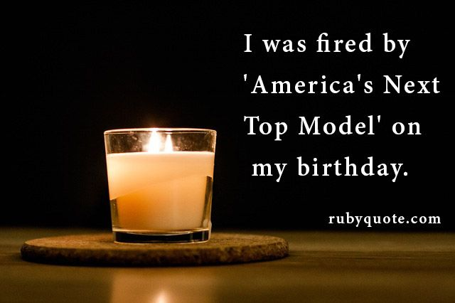 I was fired by 'America's Next Top Model' on my birthday.