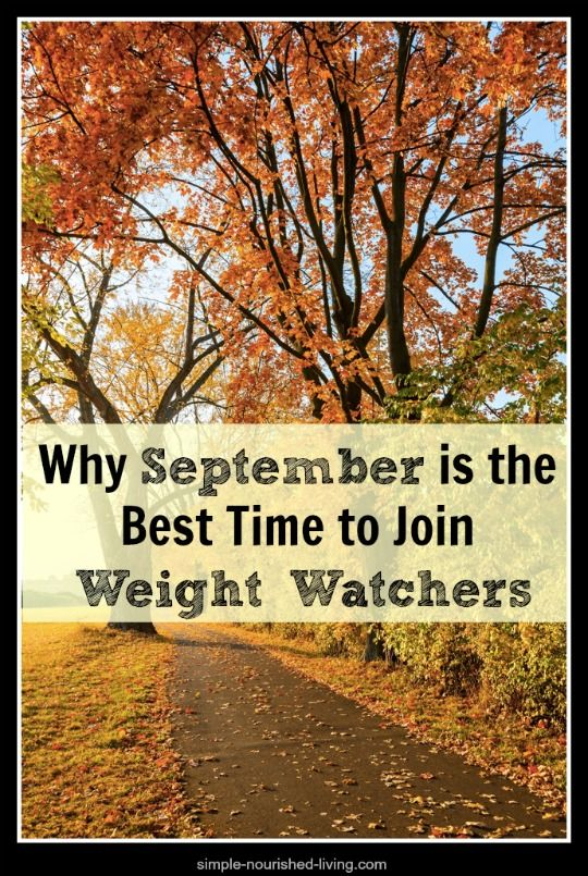 Why September is the best time to Join Weight Watchers ...http://simple-nourished-living.com/2014/09/september-best-time-to-join-weight-watchers/