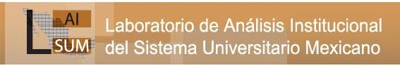 LAISUM.  Laboratorio de Análisis Institucional del Sistema Universitario Mexicano