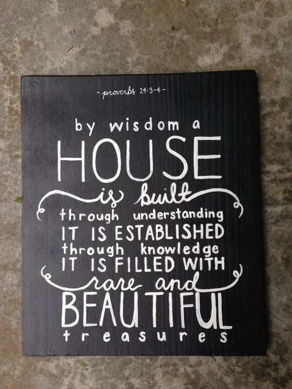 By Wisdom a House is Built - Proverbs 24:3-4 custom hand painted quote on wood (indoor/outdoor decor)