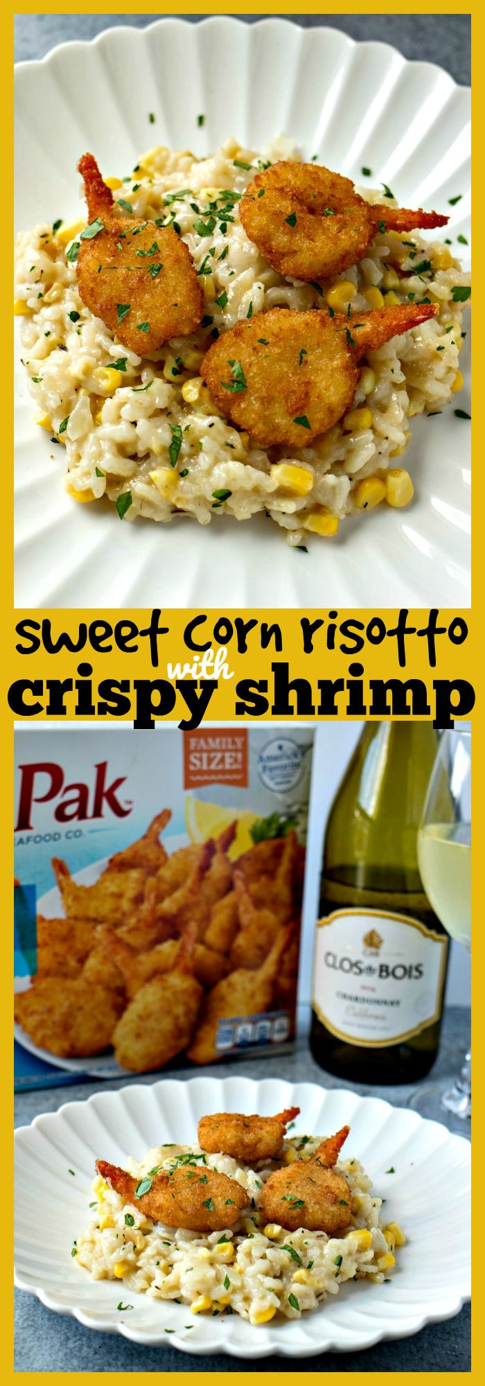 Sweet Corn Risotto with Crispy Shrimp – Creamy, cheesy homemade risotto is taken up a notch with fresh sweet yellow corn and paired perfect with SeaPak® Butterfly Shrimp and Clos du Bois Chardonnay. #ad #recipe #shrimp #corn #cheese @seapakshrimpco @closdubois