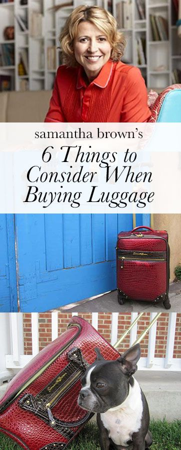 Travel expert Samantha Brown shares everything she's learned about luggage-- including the best weight, brands, and characteristics to look when buying a new bag.