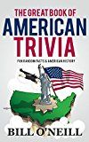 The Great Book of American Trivia: Fun Random Facts & American History (Trivia USA 2) by Bill O'Neill (Author) #Kindle US #NewRelease #Humor #Entertainment #eBook #ad