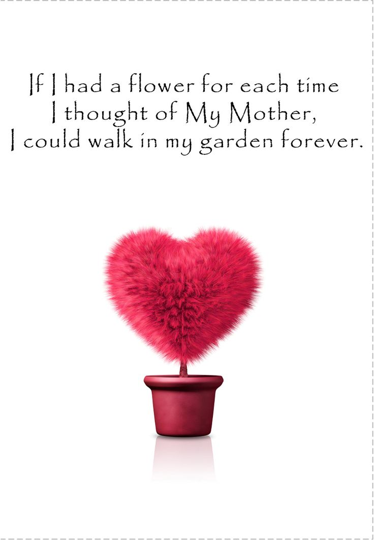 If I had a flower for each time I thought of my mother, I could walk in my garden forever. #Quote Free #Printable Mother's Day Greeting Card. #MothersDay