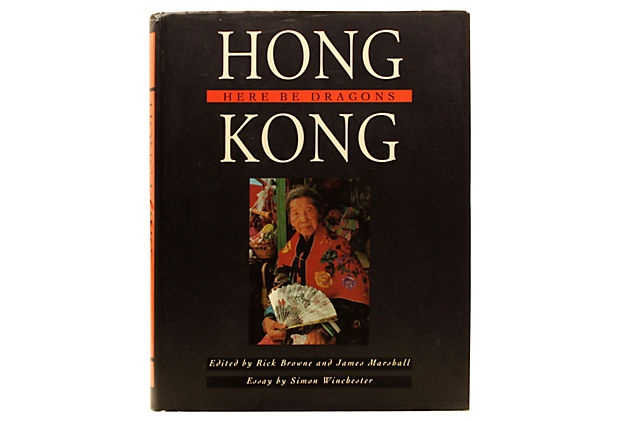 Hong Kong: Here  Be Dragons, 1st Ed on OneKingsLane.com
