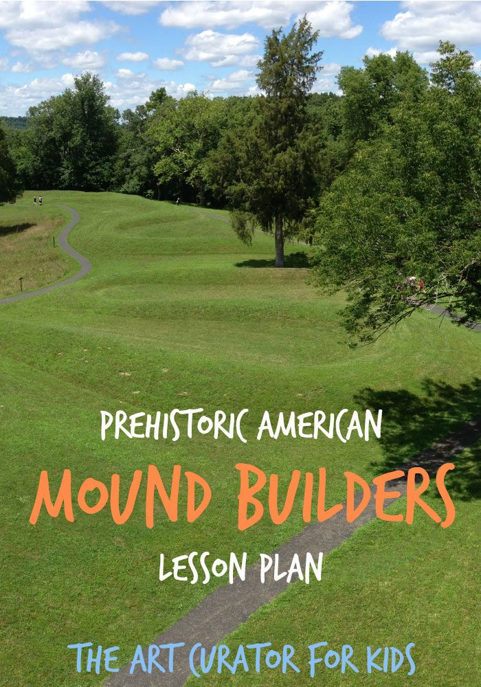 Prehistoric American Mound Builders Lesson Plan. Mystery of History Volume 1, Lesson 48 #MOHI48