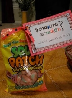 "You're one in a ""melon""!  {with Sour Patch Watermelon}"