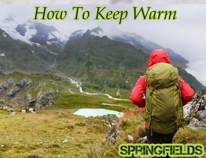 How to keep warm when hiking, walking or bushcrafting this winter.