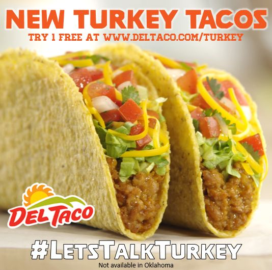 Free Turkey Taco with purchase: www.DelTaco.com/Turkey #LetsTalkTurkey