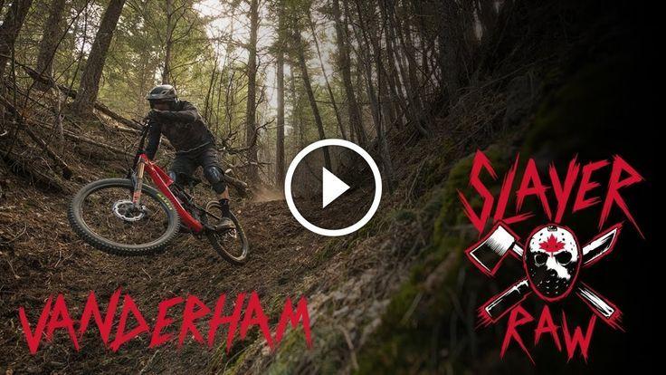 Watch Thomas Vanderham Slayer Raw In 2020 Mountain Biking