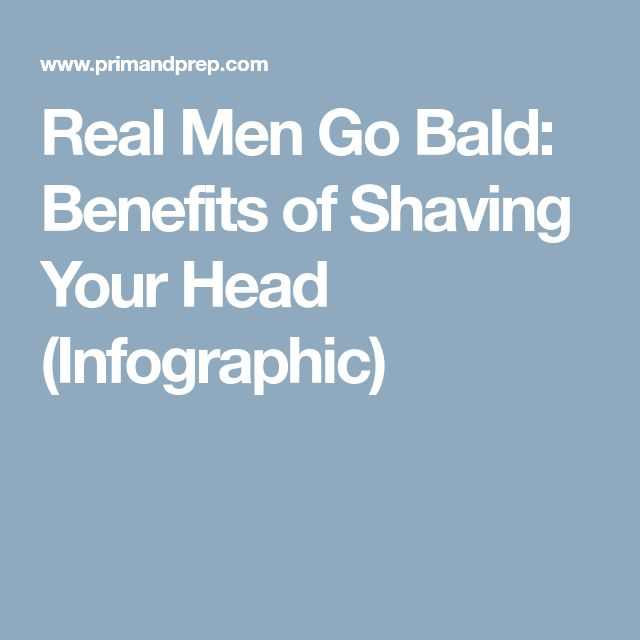 Real Men Go Bald: Benefits of Shaving Your Head (Infographic)