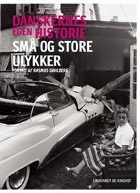 """""""Danskernes egen historie - små og store ulykker"""" av Rasmus Dahlberg"""