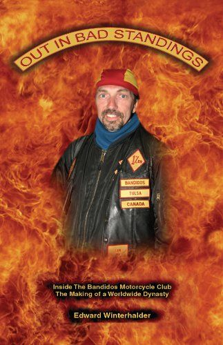 Out In Bad Standings: Inside The Bandidos Motorcycle Club (PART ONE) - The Making Of A Worldwide Dynasty - Kindle edition by Edward Winterhalder. Professional & Technical Kindle eBooks @ Amazon.com.