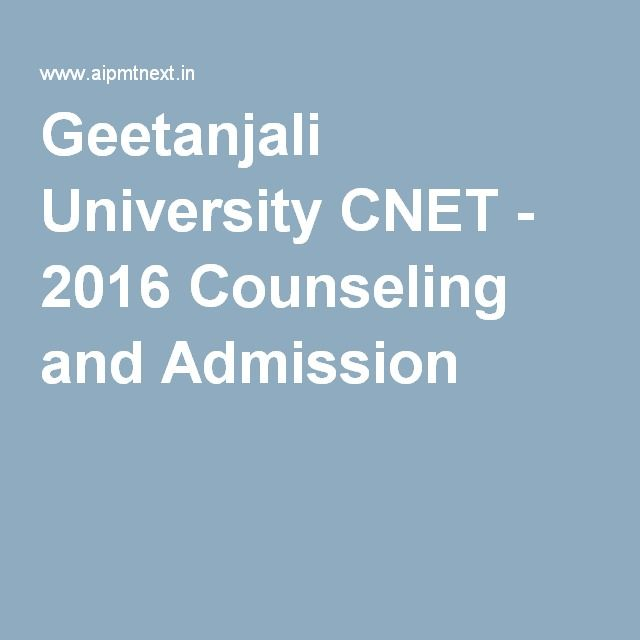 Geetanjali University CNET - 2016 Counseling and Admission