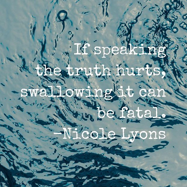 If speaking the truth hurts, swallowing it can be fatal #throwback #quote #poetsofig #poetscommunity #truth #lies #silence #life #nicolelyons #words #writinglife #instaquote #speakyourmind #brave #voice #roar #power #wordstoliveby #wordsofwisdom #writer #honesty #authentic #real #nlwrites #thelithiumchronicles