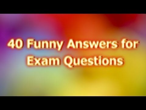 funny exam answers to questions in exam sheets - 40 answers