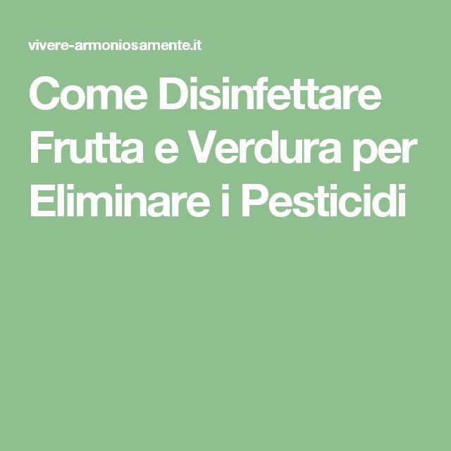 Come Disinfettare Frutta e Verdura per Eliminare i Pesticidi