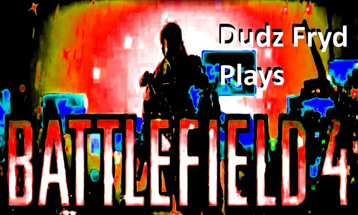 Battlefield 4 Live Stream:  Tired of Metro, Classic Paracel Storm Action...