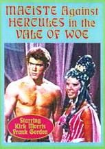 Maciste Against Hercules In The Vale Of Woe (1961) $19.99; aka's: Maciste Contro Ercole Nella Valle Dei Guai/Hercules In The Valley Of Woe; Two boxing promoters travel via time machine back to the days of Hercules (Frank Gordon), who must save them from Genghis Khan and the Mongol Horde. Also with Kirk Morris.