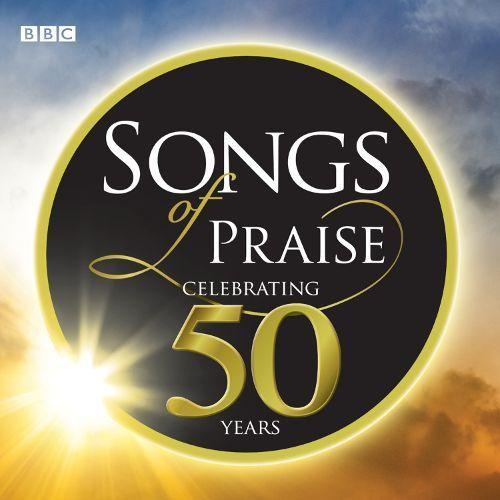 Songs of Praise: Celebrating 50 Years [CD]