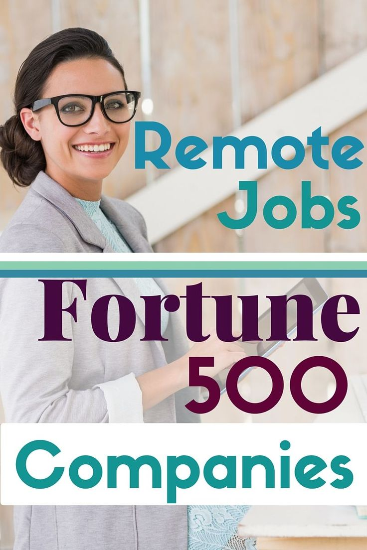Remote jobs now available at Fortune 500 companies. Ten Fortune 500 companies now adding to their virtual workforces and remote jobs.