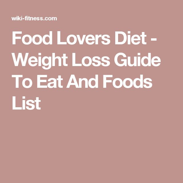 Food Lovers Diet - Weight Loss Guide To Eat And Foods List
