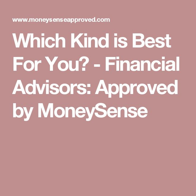 Which Kind is Best For You? - Financial Advisors: Approved by MoneySense