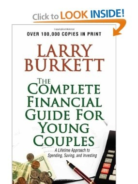 Complete Financial Guide for Young Couples: A Lifetime Approach to Spending, Saving and Investing: Larry Burkett