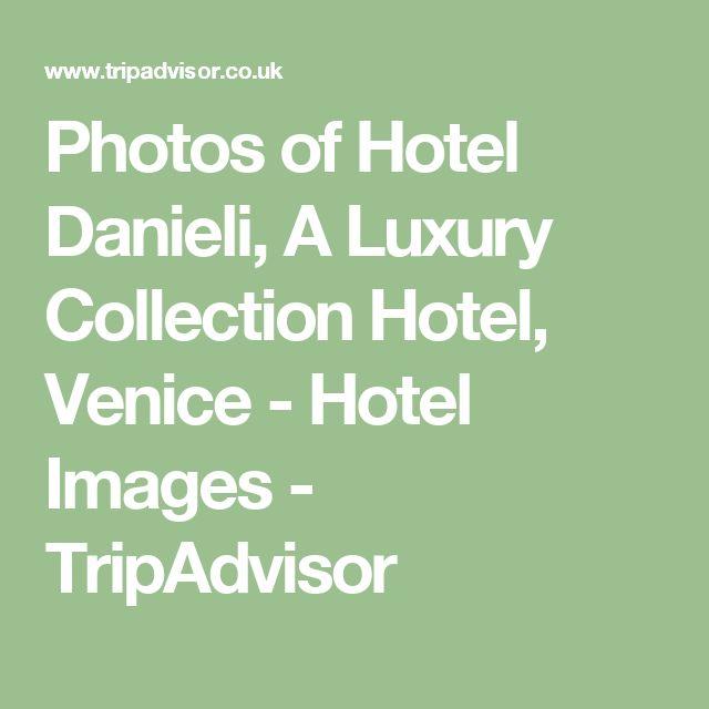 Photos of Hotel Danieli, A Luxury Collection Hotel, Venice - Hotel Images - TripAdvisor