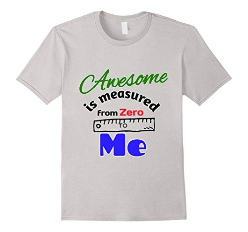 Men's Awesome is Measured From Zero To Me Funny Cool T Sh... https://www.amazon.com/dp/B0722JKRCG/ref=cm_sw_r_pi_awdb_x_72ldzbZ7Q3YHB