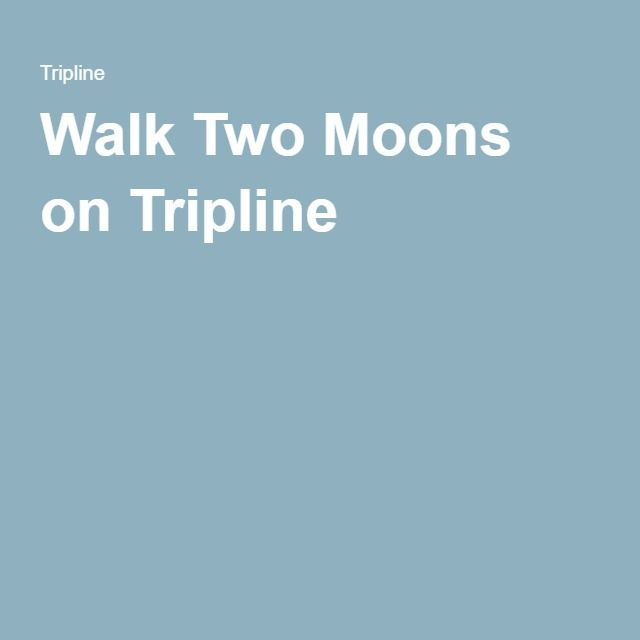 best walk two moons images walk two moons  walk two moons on tripline more