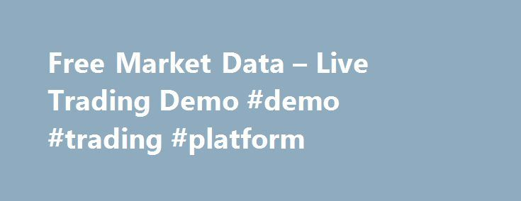 Free Market Data – Live Trading Demo #demo #trading #platform http://colorado.nef2.com/free-market-data-live-trading-demo-demo-trading-platform/  # Power NinjaTrader with Free Live Data Advanced Charting Trade Simulation Strategy Backtesting Real-Time Scanner Market Playback Custom C# NinjaScript Development DATA, ADD-ONS EDUCATION Free EOD historical data for stocks, futures and forex Choice of market data feeds including Kinetick 1000s of 3rd party add ons Free product training webinars…