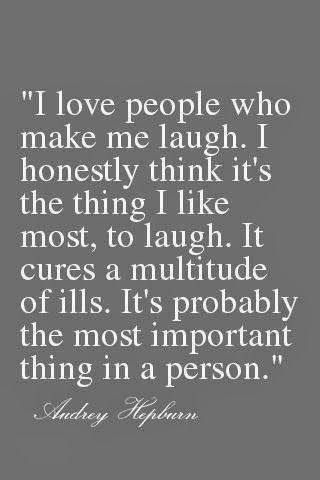 I love people who make me laugh   Inspirational Quotes
