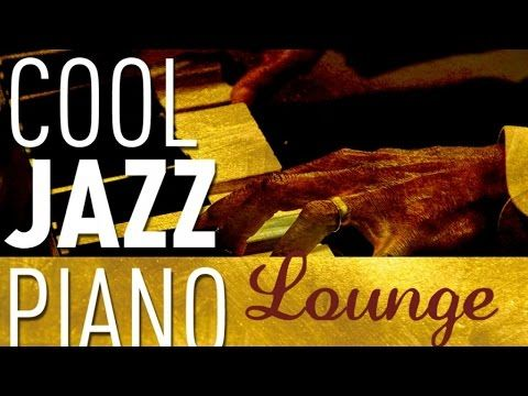 cool jazz piano lounge smooth jazz chill out keyboard special youtube sounds. Black Bedroom Furniture Sets. Home Design Ideas