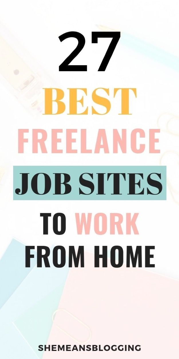 21 Best Freelance Job Sites For Beginners Who Work From Home Freelancing Jobs Get Paid Online Freelance Sites