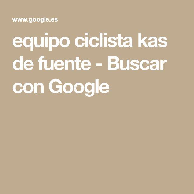 equipo ciclista kas de fuente - Buscar con Google