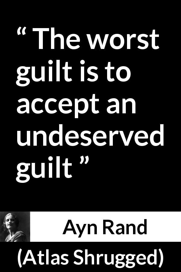 """Ayn Rand about guilt (""""Atlas Shrugged"""", 1957)"""