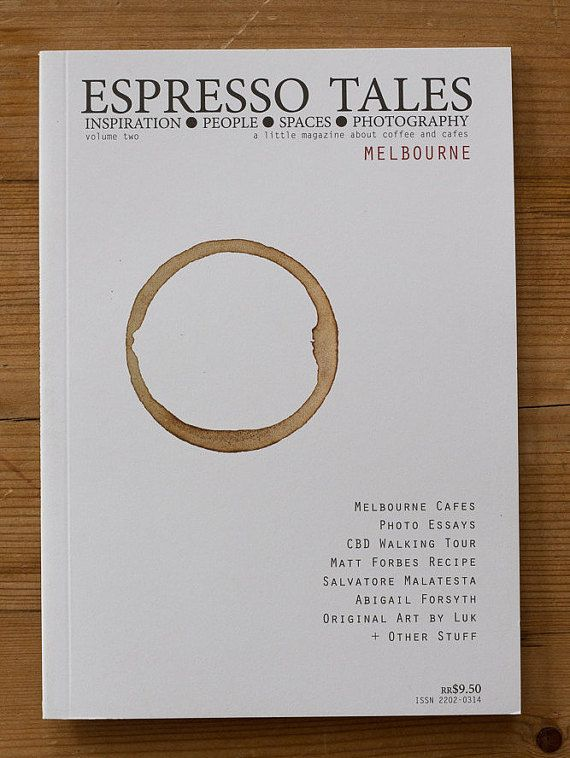 Espresso Tales Magazine - Volume 2 - a photographic magazine exploring coffee and cafes of Melbourne - #coffee #cafes #Melbourne #magazine #publishing #Photography
