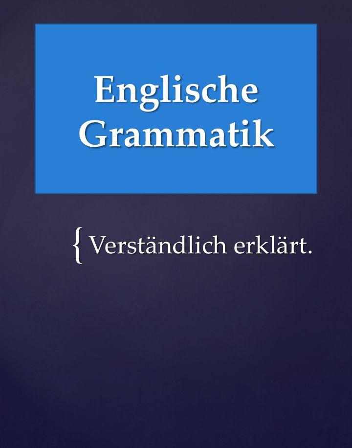 Englische Grammatik lernen: Leicht und verständlich erklärt. Englisch lernen für Anfänger und Fortgeschrittene. – Alexa Miau