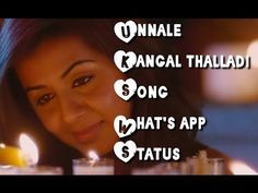 Unnale Kangal Thalladi Song | Whatsapp Status | Darling | G V Prakash Kumar | - YouTube