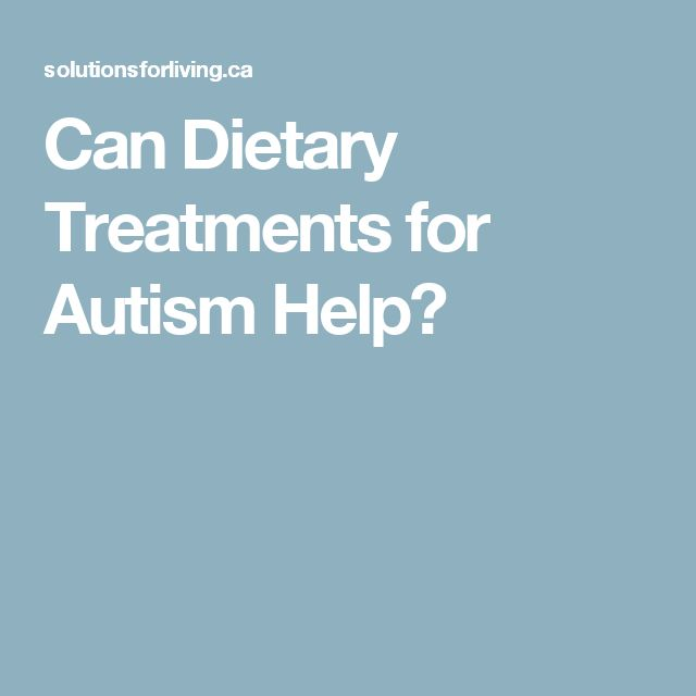 Can Dietary Treatments for Autism Help?