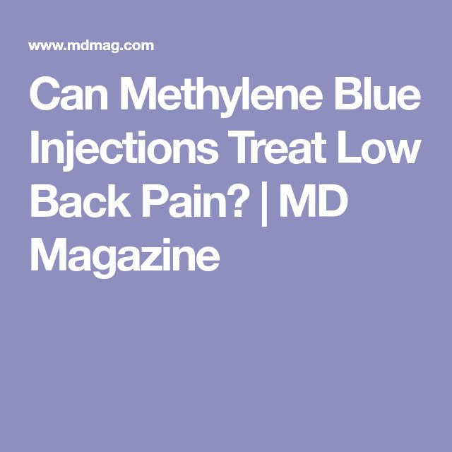 Can Methylene Blue Injections Treat Low Back Pain? | MD Magazine
