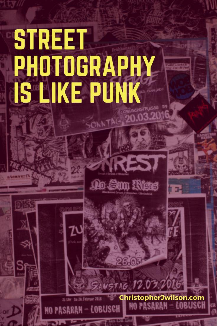 Street photography is like punk via @https://pl.pinterest.com/mrchrisjwilson/