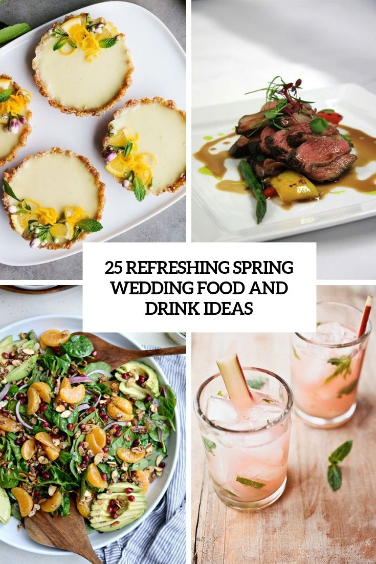 Refreshing Spring Wedding Food And Drinks Ideas Weddingfood