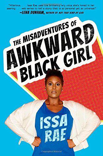The Misadventures of Awkward Black Girl by Issa Rae http://www.amazon.com/dp/1476749051/ref=cm_sw_r_pi_dp_4VGavb1BTWRY5